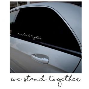 We Stand Together Script Vinyl Sticker Decal